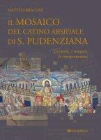 Il mosaico del catino absidale di S. Pudenziana - Matteo Braconi