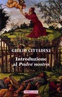 Introduzione al Padre nostro - Giulio Cittadini
