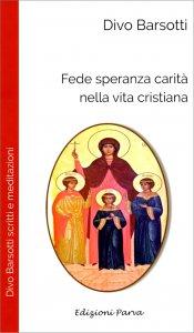 Copertina di 'Fede speranza carità nella vita cristiana'