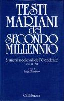 Testi mariani del secondo millennio [vol_3] / Autori medievali dell'occidente secc. XI-XII