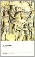A se stesso. Testo greco a fronte - Marco Aurelio