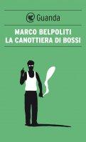 La canottiera di Bossi - Marco Belpoliti