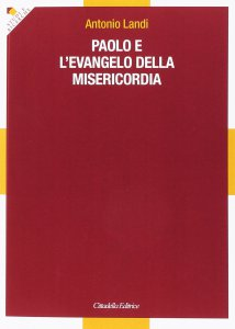 Copertina di 'Paolo e l'evangelo della misericordia'