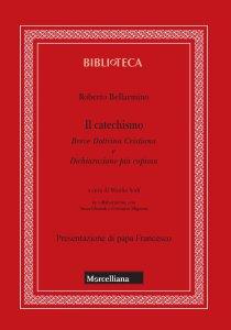 Copertina di 'Il catechismo. Breve Dottrina Cristiana e Dichiarazione più copiosa'