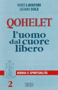 Copertina di 'Qohelet l'uomo dal cuore libero'