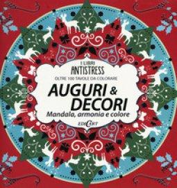 Copertina di 'Auguri & decori. Mandala, armonia e colore. Oltre 100 tavole da colorare'