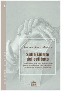 Copertina di 'Sullo spirito del celibato. Delucidazione del memoriale per l'abolizione del celibato prescritto ai preti cattolici'