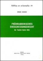 Frührabbinisches Ehescheidungsrecht. Der Tosefta-Traktat Gittin - Neudecker Reinhard