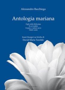 Copertina di 'Antologia mariana: Figlio della Bellissima-Tu sei andata-Vergine, o natura sacra-Madre santa'