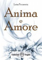 Anima e Amore - Luisa Piccarreta