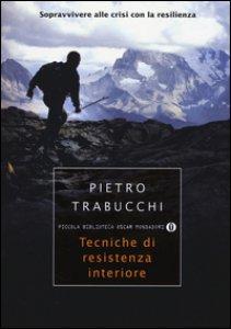 Copertina di 'Tecniche di resistenza interiore. Sopravvivere alle crisi con la resilienza'