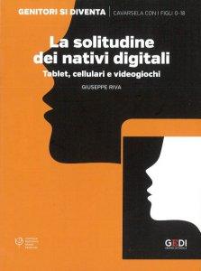 Copertina di 'La solitudine dei nativi digitali'