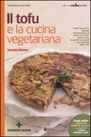 Il tofu e la cucina vegetariana - Lomazzi Giuliana