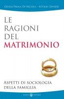 Le ragioni del matrimonio. Aspetti di sociologia della famiglia - Di Nicola Giulia P., Danese Attilio
