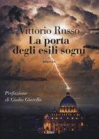 La porta degli esili sogni - Russo Vittorio