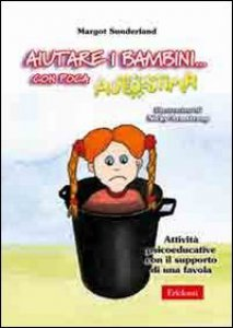 Copertina di 'Aiutare i bambini... con poca autostima. Attività psicoeducative con il supporto di una favola'