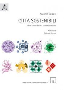 Copertina di 'Città sostenibili. Cento anni di idee per un mondo migliore'