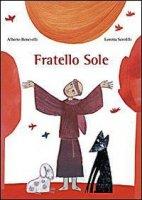 Fratello Sole - Benevelli Alberto, Serofilli Loretta