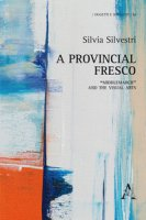 A provincial fresco. «Middlemarch» and the visual arts - Silvestri Silvia