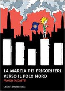 Copertina di 'La marcia dei frigoriferi verso il Polo Nord'