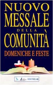 Copertina di 'Nuovo messale della comunità Domeniche, solennità e feste'