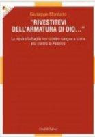 """""""Rivestitevi dell'armatura di Dio... """" - Giuseppe Montano"""