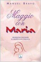 Maggio con Maria. Riflessioni e incontri in gruppo e in   comunità - Bravo Manuel
