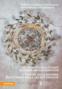 Copertina di 'Die Tiroler Gesellschaft im Sturm der Reformation. Il turbine della Riforma protestante sulla società tirolese'