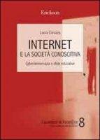 Internet e la società conoscitiva. Cyberdemocrazia e sfide educative - Corazza Laura