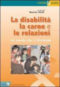 Copertina di 'La disabilità, la carne e le relazioni'