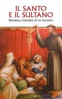 Il Santo e il Sultano - AA. VV., Giuseppe Buffon