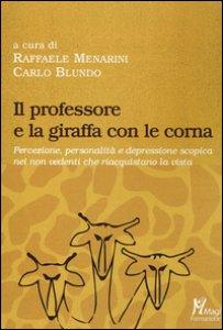 Copertina di 'Il professore e la giraffa con le corna. Percezione, personalità e depressione scopica nei non vedenti che riacquistano la vista'
