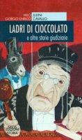Ladri di cioccolato. E altre storie giudiziarie - Julini Milo, Cavallo Giorgio E.