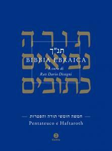 Copertina di 'Bibbia ebraica. Pentateuco e Haftaroth. Testo ebraico a fronte'