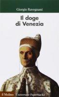 Il doge di Venezia - Giorgio Ravegnani