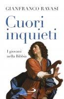 Cuori inquieti - Gianfranco Ravasi
