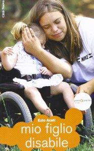 Copertina di 'Mio figlio disabile'