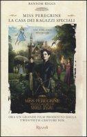 La casa dei ragazzi speciali. Miss Peregrine - Riggs Ransom