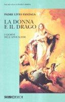 La donna e il drago. I giorni dell'apocalisse - Fanzaga Livio
