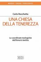 Una Chiesa della tenerezza - Carlo Rocchetta