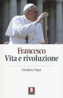 Francesco - Elisabetta Piqué