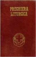 Preghiera liturgica. Lodi mattutine, ora media, vespri e compieta di  su LibreriadelSanto.it