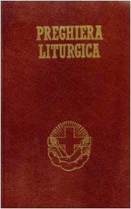 Copertina di 'Preghiera liturgica. Lodi mattutine, ora media, vespri e compieta'