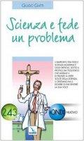 Scienza e fede un problema - Gatti Guido