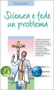 Copertina di 'Scienza e fede un problema'