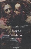 Il vangelo del traditore - Ehrman Bart D.