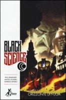 Orizzonte di fuga. Black science - Remender Rick, Scalera Matteo, Dinisio Moreno