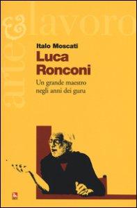 Copertina di 'Luca Ronconi. Un grande maestro negli anni dei guru'