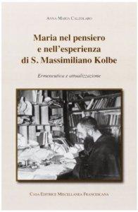 Copertina di 'Maria nel pensiero e nell'esperienza di S.Massimiliano Kolbe'