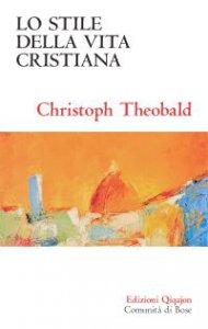 Copertina di 'Lo stile della vita cristiana'